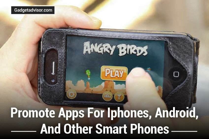 Promote Apps for Iphones, Android, and Other Smart Phones