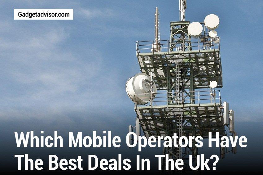 Which Mobile Operators Have the Best Deals in the UK