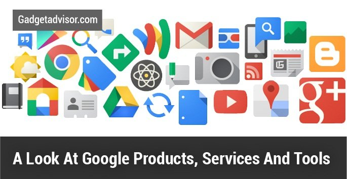 A Look At Google Products, Services And Tools