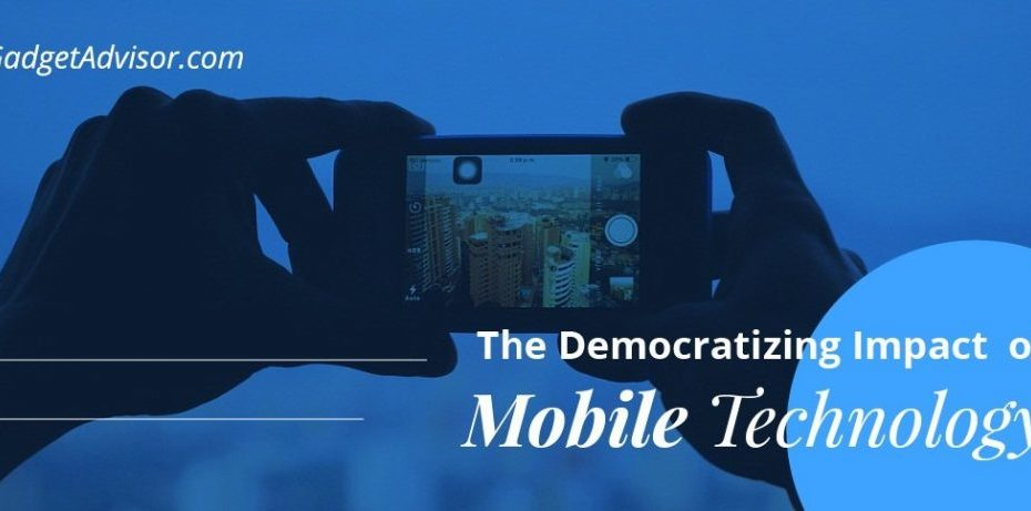 The Democratizing Impact of Mobile Technology