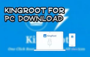 Kingroot for PC Download