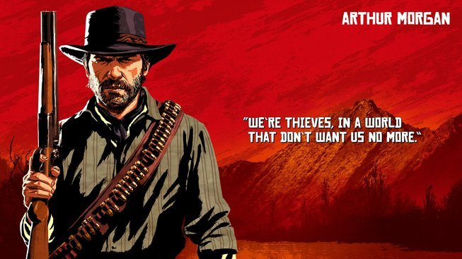 "Arthur Morgan Quote ""We're Thieves, In A World That Don't Want Us More"""